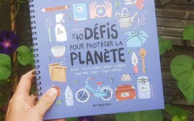 Les blogueurs testent mon livre «40 défis pour protéger la planète»